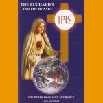 The Eucharist & The Rosary, The Power to Change the World